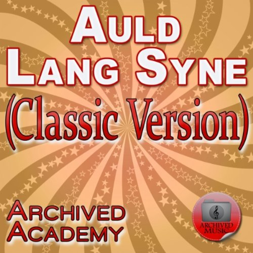 Auld Lang Syne (Classic Version)