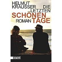 Die letzten schönen Tage: Roman (Taschenbücher)