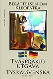 Lära tyska - Tvåspråkig utgåva (Tyska - Svenska) Berättelsen om Kleopatra