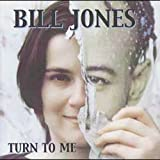 Songtexte von Bill Jones - Turn to Me