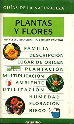 Plantas Y Flores (guias De La Naturaleza) por Bianchini/pantano
