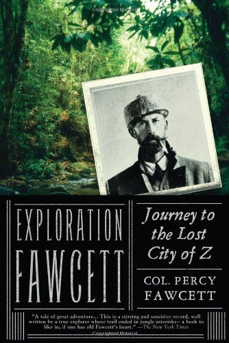 Exploration Fawcett: Journey to the Lost City of Z Paperback May 4, 2010