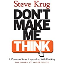Don't Make Me Think!: A Common Sense Approach to Web Usability (Circle.Com Library) by Krug, Steve (October 13, 2000) Paperback