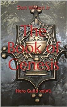 The Book of Genesis (Hero Guild 1) (English Edition) par [Wilson Jr, Don]