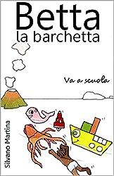 Betta la barchetta va a scuola (Libro illustrato per bambini) (Italian Edition)