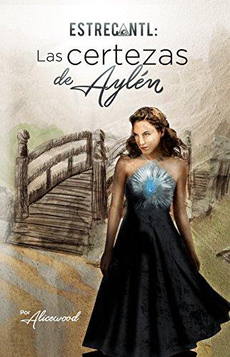 ESTRECANTL, Las Certezas de Aylén por Alicewood