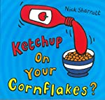 Ketchup on Your Cornflakes? de Nick Sharratt