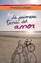 La primera teoría del amor (e-original) (Spanish Edition)