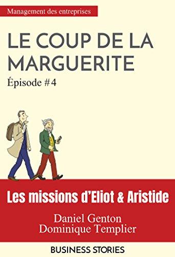 Les missions d'Eliot & Aristide - Le coup de la marguerite - épisode 4 par Collectif