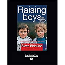 Raising Boys (Third Edition): Helping Parents Understand What Makes Boys Tick
