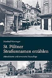 St. Pöltner Straßennamen erzählen: Aktualisierte und erweiterte Neuauflage