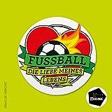 Fu�ball. Die Liebe meines Lebens Bild