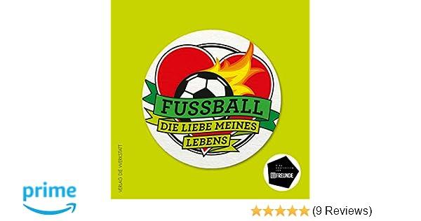 Fussball Die Liebe Meines Lebens Amazon De Ben Redelings