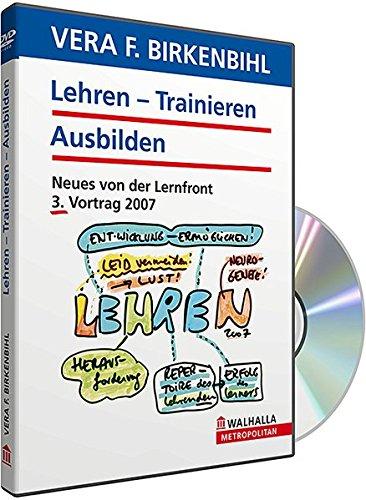 Lehren/Trainieren/Ausbilden - Neues von der Lernfront/3. Vortrag 2007