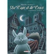 De Cape et de Crocs - Intégrale Actes 11 & 12