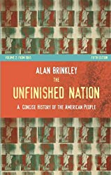 The Unfinished Nation: A Concise History of the American People: From 1865