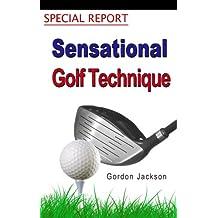 SEMSATIONAL GOLF TECHNIQUE SPECIAL REPORT (English Edition)