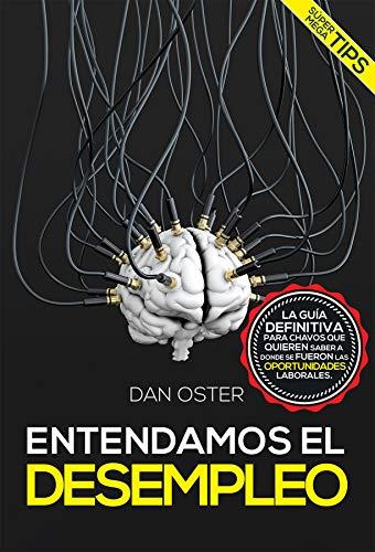 Entendamos el Desempleo (Fábrica del Éxito nº 6) por Dan Oster