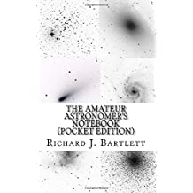 The Amateur Astronomer's Notebook (Pocket Edition): A Journal for Recording and Sketching Astronomical Observations