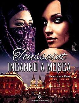 Toussaint: Inganno a Mosca di [Rossi, Francesca]
