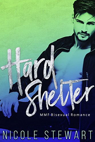 Hard Shelter: MMF Bisexual Romance