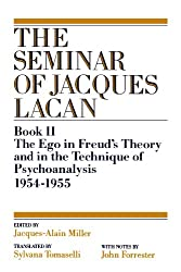 The Ego in Freud's Theory and in the Technique of Psychoanalysis, 1954-1955 (Book II) (The Seminar of Jacques Lacan) (Seminar of Jacques Lacan (Paperback))
