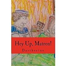Hey Up, Matron! (Paperback) - Common