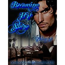 BECOMING HIS SLAVE (The Dominion of Brothers Series Book 1)