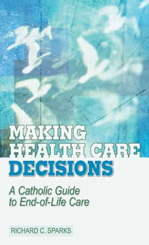 Making Health Care Decisions: A Catholic Guide to End-of-life Care