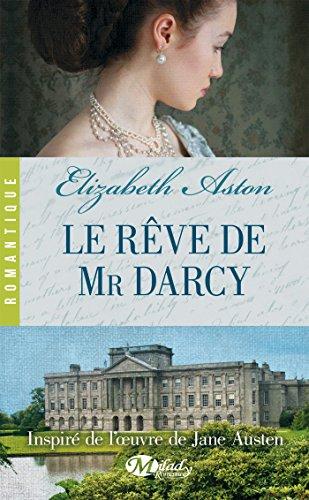 Le Rêve de Mr Darcy (Romantique) par Elizabeth Aston