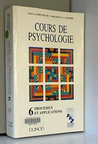 Cours de psychologie, tome 6 : Processus et applications par Collectif, J-F Richard, Rodolphe Ghiglione