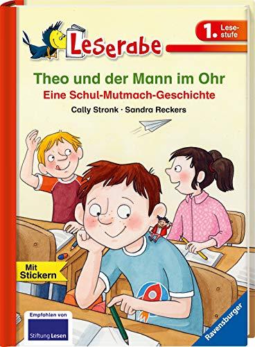 Theo und der Mann im Ohr: Eine Schul-Mutmach-Geschichte (Leserabe - 1. Lesestufe)