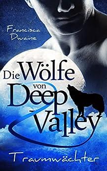 Die Wölfe von Deep Valley – Traumwächter