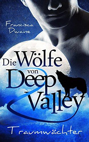 Die Wölfe von Deep Valley - Traumwächter