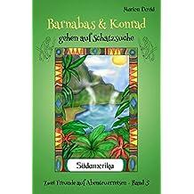 Barnabas & Konrad gehen auf Schatzsuche (Barnabas & Konrad - Zwei Freunde auf Abenteuerreisen, Band 5)