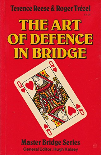 The Art of Defence in Bridge (Master Bridge) por Terence Reese