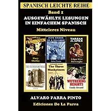 Ausgewählte Lesungen in Einfachem Spanisch - Band 1 (Spanisch Leichte Reihe, Band 1)