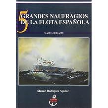 Grandes naufragios de la flota española. marina mercante