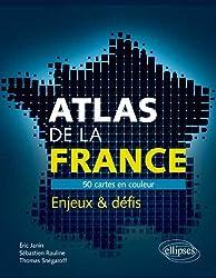 Atlas de la France 50 Cartes en Couleur Enjeux & Défis