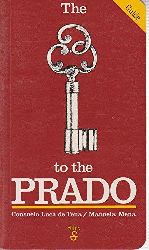 The [Key] to the Prado por Consuelo Luca de Tena, Manuela Mena