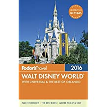 Fodor's Walt Disney World 2016: With Universal & the Best of Orlando (Full-color Travel Guide)