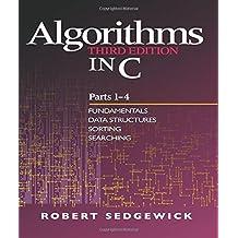 Algorithms in C, Parts 1-4: Fundamentals, Data Structures, Sorting, Searching: Fundamentals, Data Structures, Sorting, Searching (3rd Edition) (Pts. ... Data Structures, Sorting, Searching Pts. 1-4