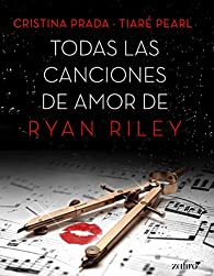 Todas las canciones de amor de Ryan Riley par Cristina Prada