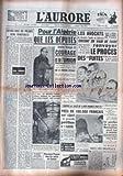 AURORE (L') [No 3576] du 08/03/1956 - POUR L'ALGERIE QUE ES DEPUTES DONNENT L'EXEMPLE DU COURAGE ET DE L'UNION - LES AVOCATS TENTENT EN VAIN DE FAIRE RENVOYER LE PROCES DES FUITES - CONTRE LA TAXE DE 3000 FRS PAR CV - LE GARDIEN DE LA PAIX BUCHAILLOT AVAIT TUE SA MAITRESSE....