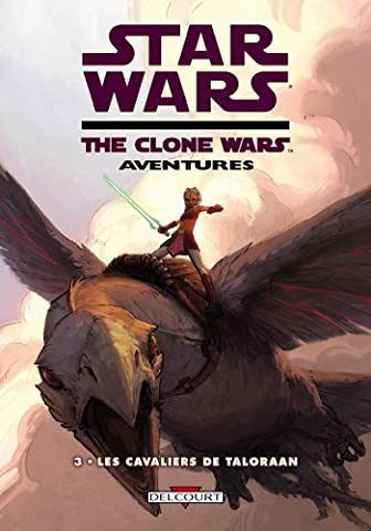 Star Wars The Clone Wars Aventures, Tome 3 : Les