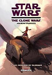 Star Wars The Clone Wars Aventures, Tome 3 : Les cavaliers de Taloraan