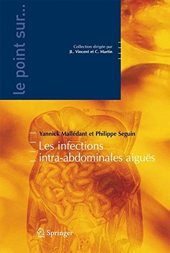 Les infections intra-abdominales aiguës par Yannick Malledant