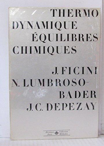 Thermodynamique équilibres chimiques par Lumbroso-bader N. et Depezay J. C. Ficini J.