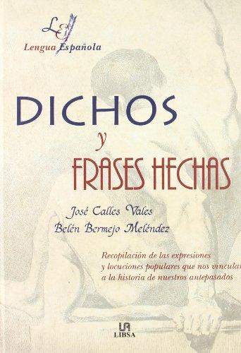 Dichos y frases hechas (Letras Españolas) por J. Calles