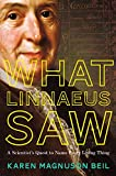 What Linnaeus Saw: A Scientist and His Quest to Name and Catalog Every Living Thing